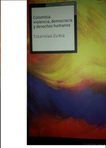 Colombia: violencia, democracia y derechos humanos. Estanislao Zuleta